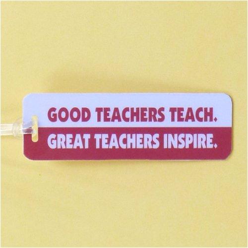 Bag Tag: Good Teachers Teach. Great Teachers Inspire. (GT5027)