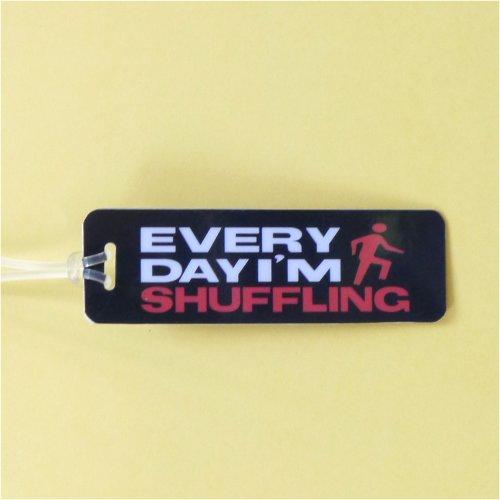 Bag Tag: Everyday I'm Shuffling - Rect (GT5030)