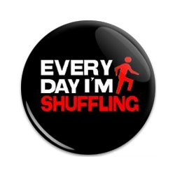 Button Pin: Everyday I'm Shuffling (GT5049)